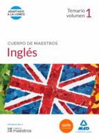 CUERPO DE MAESTROS INGLÉS. TEMARIO VOLUMEN 1