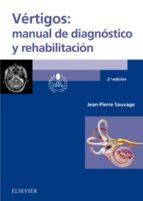 VÉRTIGOS: MANUAL DE DIAGNÓSTICO Y REHABILITACIÓN, 2ª ED.