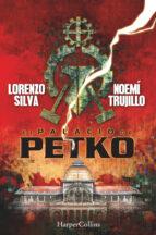 el palacio de petko noemi trujillo lorenzo silva 9788491390459