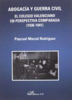 abogacia y guerra civil: el colegio valenciano en perspectiva comparada (1936 1941) pascual marzal rodriguez 9788491480259