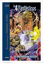 pasqual ferry recomienda los 4 fantasticos: el misterio de alicia stan lee jack kirby 9788491678359