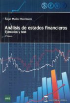 analisis de estados financieros: ejercicios y test (2ª ed)-angel muñoz merchante-9788492477159