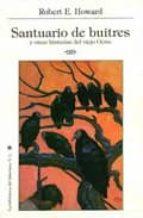 santuario de buitres: y otras historias del viejo oeste-robert e. howard-9788492492459