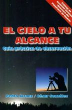 el cielo a tu alcance: guia practica de observacion-pedro arranz-9788492509959