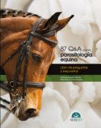 87 q&a sobre parasitologia equina: libro de preguntas y respuesta s-aranzazu meana mañes-9788492569359