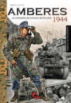 El libro de Amberes 1944. la campaña del estuario del escalda autor PABLO GIL CUEVAS DOC!