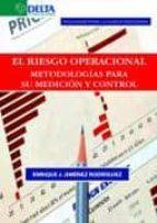 el riesgo operacional: metodologias para su medicion y control enrique j. jimenez rodriguez 9788492954759