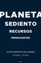 planeta sediento, recursos menguantes michael klare 9788493619459