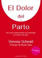 el dolor del parto (2ª ed)-verena schmid-9788493957759