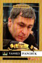 ivanchuk.100 partidas selectas-nikolay kalinichenko-9788494032059