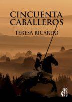 cincuenta caballeros (ebook)-teresa ricardo-9788494320859