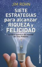 siete estrategias para alcanzar riqueza y felicidad-jim rohn-9788494602559