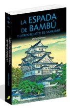 la espada de bambu y otros relatos de samurais-shuhei fujisawa-9788494716959