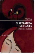 el retratista de flores-mariano crespo-9788494767159