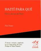 haiti para que: usos y abusos de haiti (2ª ed.) paul farmer 9788495786159