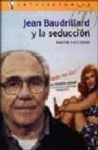 jean baudrillard y la seduccion-martin cuccorese-9788496089259
