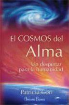 el cosmos del alma: un despertar para la humanidad-patricia cori-9788496111059