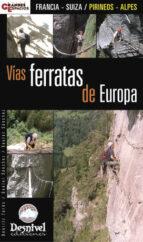 vias ferratas de europa: francia   suiza: pirineos   alpes 9788496192959