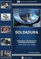 soldadura. tecnologia y tecnica de los procesos de soldadura-david rodriguez salgado-9788496486959