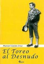 El toreo al desnudo EPUB FB2 978-8496773059 por Manuel galan cruz