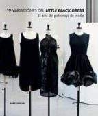 19 variaciones del little black dress: el arte del patronaje de m oda-isabel sanchez-9788496805859