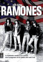 ramones: la turbulenta aventura de la banda mas transgresora de l a historia del rock n roll-dick porter-9788496924659