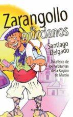 zarangollo de murcianos: patafisica de los habitantes de la region de murcia-santiago delgado-9788496968059