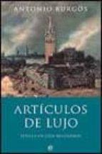 articulos de lujo: sevilla en cien articulos antonio burgos 9788497341059