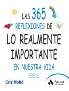 las 365 reflexiones de lo realmente importante en nuestra vida-cris molto-9788497357159