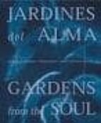 jardines del alma= gardens from the soul 9788497440059