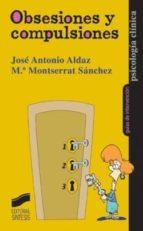 obsesiones y compulsiones-jose antonio aldaz-maria montserrat sanchez-9788497562959