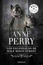 los escandalos de half moon street anne perry 9788497594059