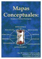 mapas conceptuales: escuelas y procesos psicologicos (ed. facsimi l)-francisca calleja gonzalez-9788497612159
