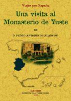 visita al monasterio de yuste. viajes por españa (facsimil)-pedro antonio de alarcon-9788497614559