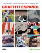 los nombres esenciales del arte urbano y del graffiti español-claire tristram-mario gonzalez suarez-mario suarez-9788497857659