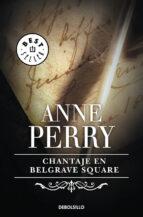 El libro de Chantaje en belgrave square autor ANNE PERRY PDF!