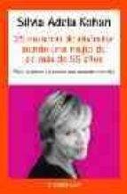 25 maneras de disfrutar siendo mujer de mas de 55 años-silvia adela kohan-9788497933759