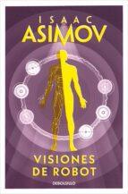 visiones de robot isaac asimov 9788497938259