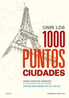 unir los 1000 puntos: ciudades thomas pavitte 9788498018059