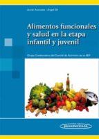 alimentos funcionales y salud en la etapa infantil y juvenil javier aranceta bartrina 9788498352559
