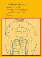 El libro de La fabula mistica, siglos xvi-xvii autor MICHEL DE CERTEAU EPUB!