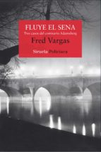 fluye el sena (ebook)-fred vargas-9788498417159