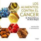los alimentos contra el cancer: la alimentacion como prevencion y tratamiento contra el cancer-richard beliveau-9788498673159