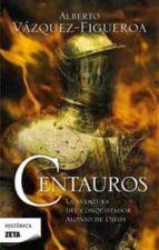 centauros: la aventura del conquistador alonso de ojeda-alberto vazquez-figueroa-9788498723359