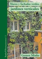 muros y fachadas verdes, jardines verticales gernot minke 9788498885859