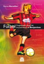 futbol: programacion anual del entrenamiento de benjamines patrice marseillou 9788499100159