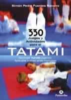 330 juegos y actividades para el tatami. aprender karate jugando-simon pedro fuentes navarro-9788499101859