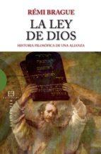 la ley de dios: historia filosofica de una alianza-remi brague-9788499200859