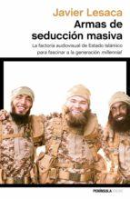 armas de seducción masiva (ebook)-javier lesaca-9788499426259