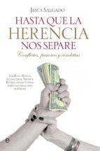 El libro de Hasta que la herencia nos separe autor JESUS SALGADO DOC!